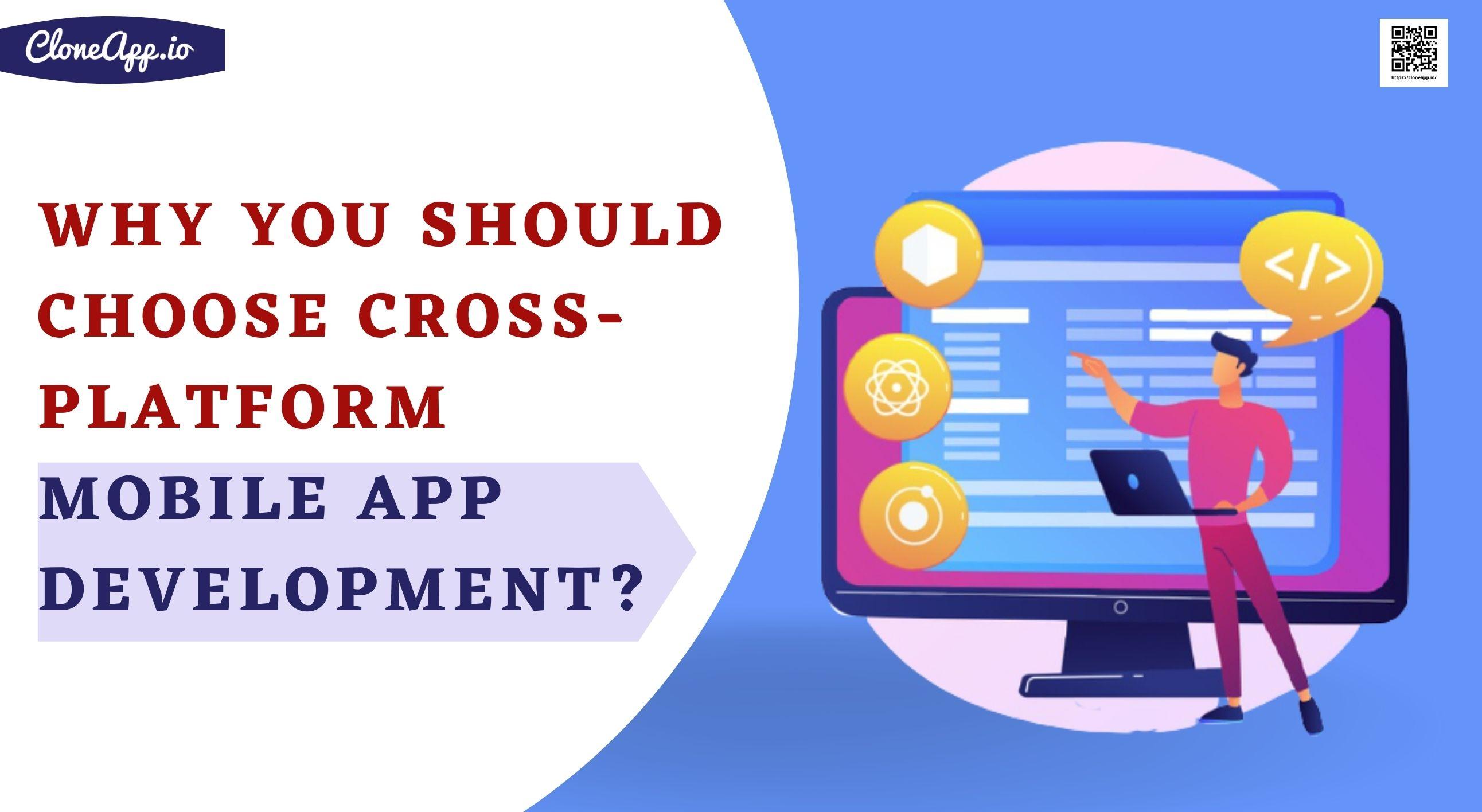 Why you should choose cross-platform mobile app development